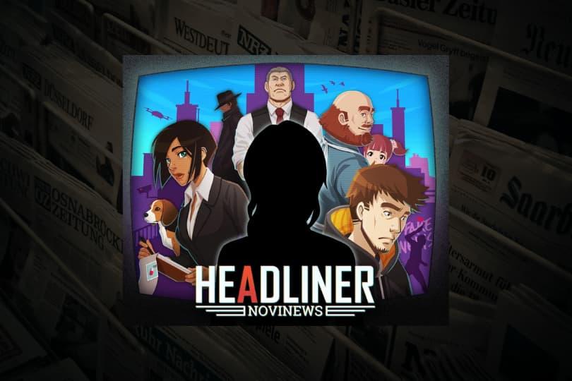 『ヘッドライナー:ノヴィニュース』レビュー